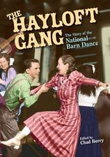 The Hayloft Gang: The Story of the National Barn Dance (Music in American Life)