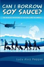 Can I Borrow Soy Sauce? : The Hilarious Adventures of an Asian Family in...