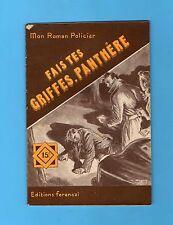 ►FERENCZI - MON ROMAN POLICIER N°358 - FAIS TES GRIFFES PANTHERE - MAURICE LIMAT