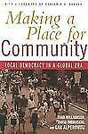 Making a Place for Community: Local Democracy in a Global Era by Williamson, Th