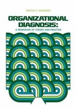 Organizational Diagnosis: A Workbook Of Theory And Practice by M. R. Weisbord