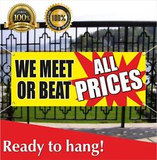 We Meet Or Beat All Prices Banner Vinyl / Mesh Banner Sign Flag Many Sizes