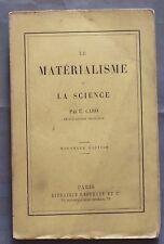 Le Matérialisme et la Science E. CARO 1890 Hachette 5ème éd. BE Philosophie