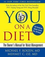 You on a Diet : The Owner's Manual for Waist Management by Mehmet C. Oz and Mic…