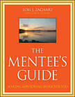 NEW The Mentee's Guide: Making Mentoring Work for You by Lois J. Zachary