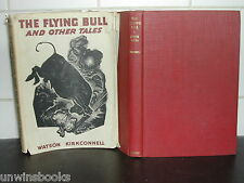 Watson Kirkconnell The Flying Bull Canadian Tales 1940 1st Ed illus Canada Verse