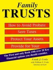 Family Trust : How to Avoid Probate, Save Taxes, Protect Your assets,-ExLibrary