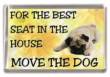"Pug Dog Fridge Magnet ""For the Best Seat in the House......""  by Starprint"