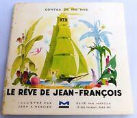 Jean A. MERCIER. Le rêve de Jean-François. Ed. Marcus 1946. TBE