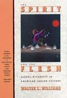 Spirit and the Flesh : Sexual Diversity in American Indian Culture Paperback