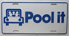 1970's CAR POOL IT BOOSTER License Plate