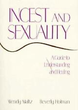 Incest and Sexuality: A Guide to Understanding and Healing by Maltz, Wendy, Hol