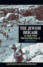 The Jewish Brigade: An Army with Two Masters 1944-45, 1862274231, New Book