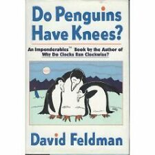 Do Penguins Have Knees?: An Imponderables Book by David Feldman