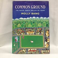 Common Ground : The Water, Earth and Air We Share by Molly Bang HC DJ 1st/1st