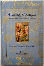 Healing Courage: Messages of Love, Hope, and Strength Hardcover 2014 New