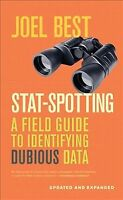 Stat-Spotting : A Field Guide to Identifying Dubious Data, Paperback by Best,...