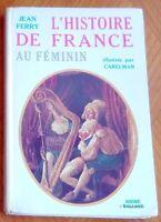 L'HISTOIRE DE FRANCE AU FÉMININ illustr. Carelman 1970 . Érotisme Érotica