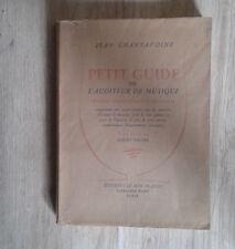 CHANTAVOINE Jean. Petit guide de l'auditeur de musique. Bon Plaisir. Plon. 1947.