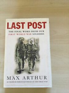 The Last Post The final word from our WW1 Soldiers, Max Arthur Hardback