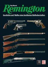Remington Geschichte und Waffen Modelle Baureihen Buch Bildband Book