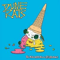 DUNE RATS - THE KIDS WILL KNOW IT'S BULLSHIT   CD NEW+