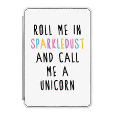 """Roll Me In Sparkledust Unicorn Case Cover for Kindle 6"""" E-reader Funny"""
