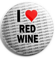 "I Love Red Wine Pin Badge 3"" 75mm  - Birthday - Gift - Stocking Filler"