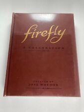Firefly - A Celebration by Joss Whedon (2012, Hardcover) New & Sealed