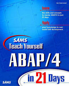 Sams Teach Yourself ABAP/4 in 21 Days by Ken Greenwood