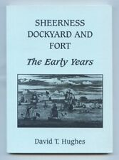 SHEERNESS DOCKYARD AND FORT - THE EARLY YEARS David T. Hughes (1997) Mint SIGNED