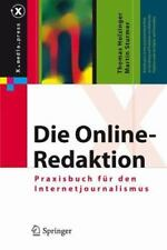 Die Online-Redaktion : Praxisbuch Far Den Internetjournalismus, Hardcover by .