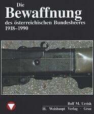 Die Bewaffnung des österr. Bundesheeres (Rolf M. Urrisk-Obertynski)