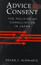 Advice and Consent: The Politics of Consultation in Japan-ExLibrary
