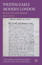 Early Modern Literature in History: Writing Early Modern London : Memory,...