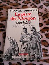 PARKMAN Francis : La piste de l'Oregon - Fayard, 1980