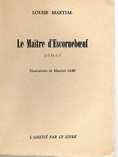 LE MAITRE D'ESCORNEBOEUF, par LouiseMARTIAL, L'AMITIE PAR LE LIVRE