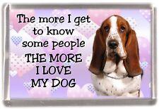 "Basset Hound Dog Fridge Magnet ""THE MORE I LOVE MY DOG""  Design by Starprint"