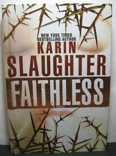 FAITHLESS by Karin Slaughter, signed 1st edition/ 1st printing hardback