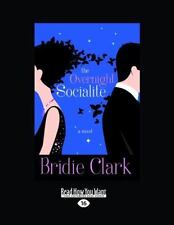 The Overnight Socialite by Bridie Clark (2009, Hardcover)