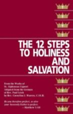 The Twelve Steps to Holiness and Salvation by St. Alphonsus de Liguori (1993,...