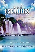 Des Escaliers Vers le Ciel : Dieu Nous Parle à Travers les Rêves, les Visions...