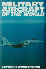 Military Aircraft of the World by Gordon Swanborough (1981)
