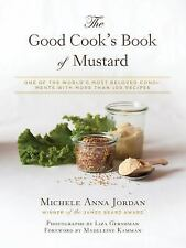The Good Cook's Book of Mustard : 100 Re-Imagined Recipes ( 2015, HC ) NEW