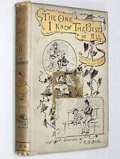 The ONE I KNEW BEST - Frances Hodgson Burnett (1893 1st Ed) Illustrated R. Birch