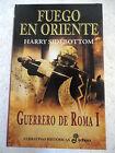 Guerrero de Roma I,Fuego en Oriente,Harry Sidebottom,Edhasa 2009