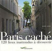 Paris caché von Alice Lepic | Buch | Zustand gut