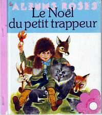 * Le Noêl du petit trappeur * Les albums roses  1979 * ancien livre enfant