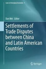 Laws in Emerging Economies Ser.: Settlements of Trade Disputes Between China...