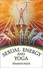 Sexual Energy and Yoga: By Elisabeth Haich